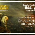 """""""İstanbul'un 564. Fetih yıl dönümü Kutlu olsun"""""""