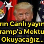 Osmanlı Ocakları Canlı Yayında Tramp'a Mektup Okuyacak!
