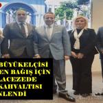 Osmanlı Ocakları Egemen Bağış'ın Veda Yemeğinde Buluştu